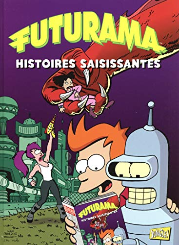 FUTURAMA T.03 : HISTOIRES SAISISSANTES: GROENING MATT