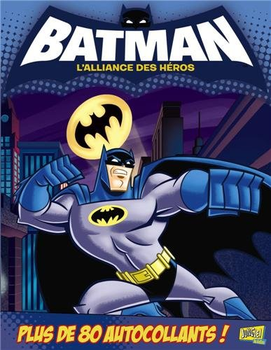 9782874428944: Batman, l'alliance des héros : Tous unis contre les ennuis !