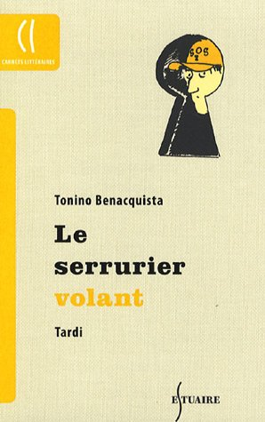Le serrurier volant: Benacquista Tonino, Tardi