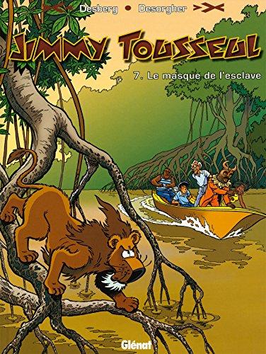 9782874440076: Jimmy Tousseul, Tome 7 : Le Masque de l'esclave
