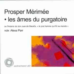 Les ames du purgatoire ou l'histoire de Don Juan de Marana le: Merimee Prosper