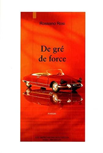 De grà de force (French Edition): Les Impressions nouvelles