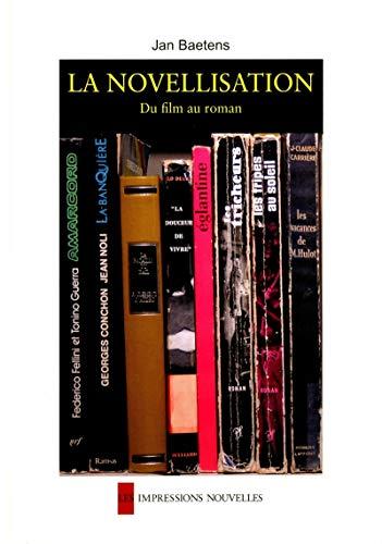Novellisation: du film au roman (La): Baetens, Jan