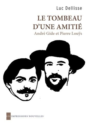 9782874491795: Le tombeau d'une amitié : André Gide et Pierre Louÿs