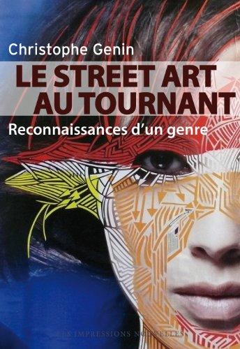 Street Art au tournant (Le): Genin, Christophe