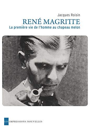 René Magritte - La première vie de: Jacques Roisin