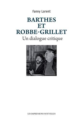 9782874492396: Barthes et Robbe-Grillet : Un dialogue critique