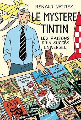 9782874493096: Le mystère Tintin : Les raisons d'un succès universel