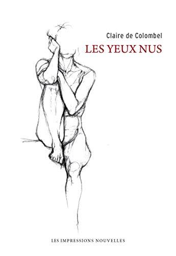 Yeux nus (Les): de Colombel, Claire