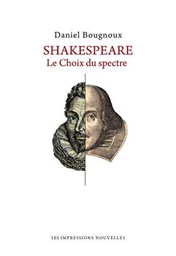 9782874493140: Shakespeare : Le choix du spectre