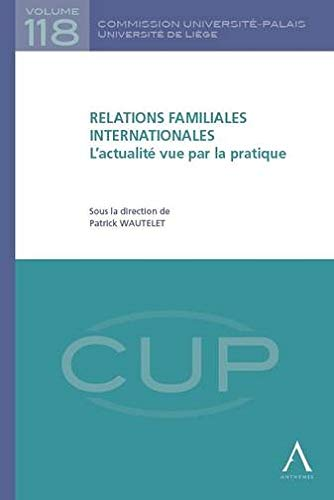 relations familiales internationales. l'actualite vue par la pratique: Patrick Wautelet