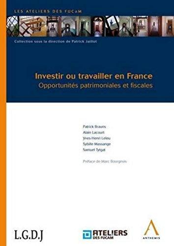 """""""investir ou travailler en France ; opportunités patrimoniales et fiscales"""": Alain..."""