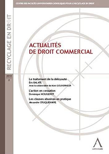 actualites de droit commercial: Alexandre Cruquenaire, Dominique Mougenot, Eric Balate