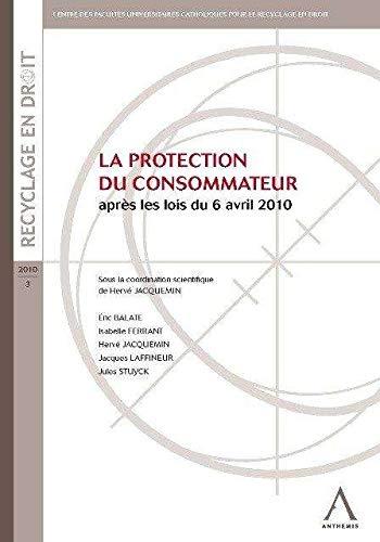 la protection du consommateur après les lois du 6 avril 2010: Hervé Jacquemin