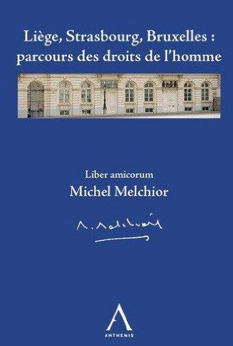 9782874552823: Liège, Strasbourg, Bruxelles : parcours des droits de l'homme : Liber amicorum Michel Melchior