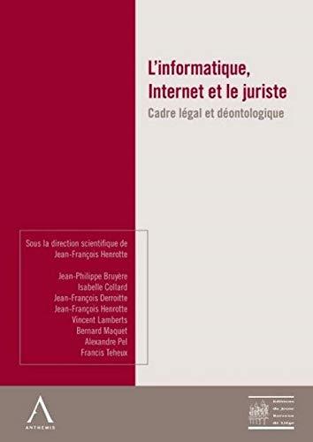 """""""l'informatique, internet et le juriste ; cadre légal et déontologique&quot..."""