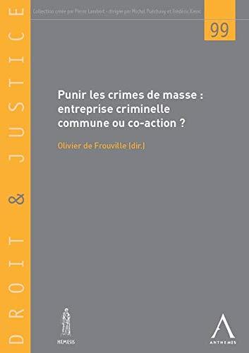 punir les crimes de masse ; entreprise criminelle commune ou co-action: Olivier De Frouville