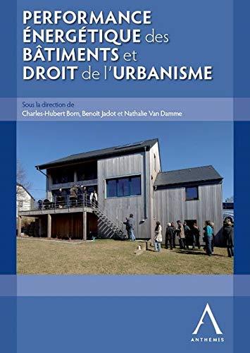 performance energetique des batiments et droit de l'urbanisme: Benoît Jadot, Charles-Hubert ...
