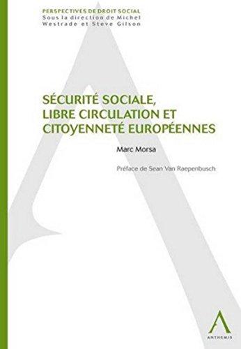 Sécurité sociale, libre circulation et citoyennetés européennes: Marc ...