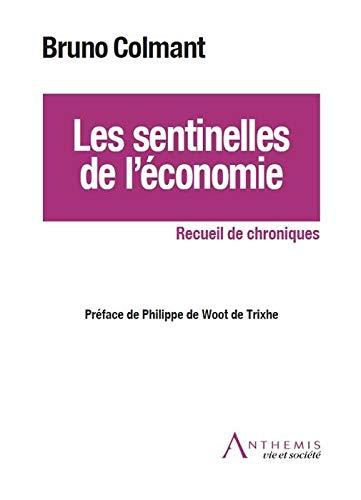 Les sentinelles de l'économie: Bruno Colmant