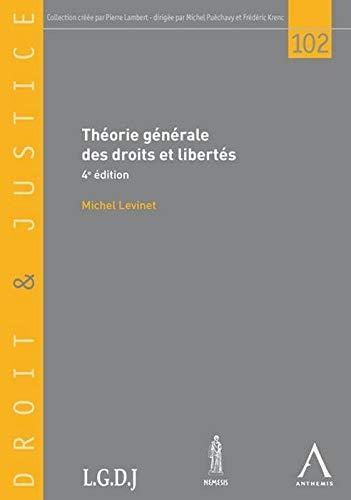 Théorie générale des droits et libertés (4e édition): Michel ...