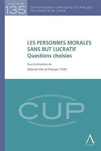 Les personnes morales sans but lucratif. questions choisies: Gol T'kint