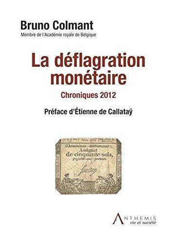 Deflagration monetaire. chronique 2012 (la): Colmant Bruno
