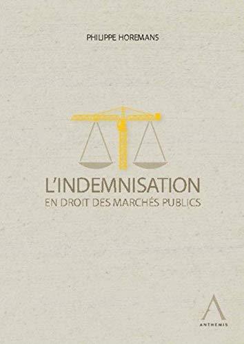 9782874555596: Indemnisation en Droit des Marches Publics (l')