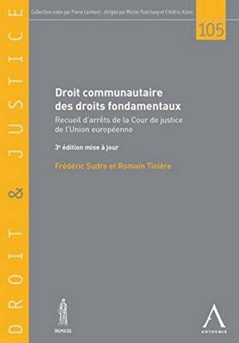 Droit communautaire des droits fondamentaux: Frederic Sudre, Romain Tiniere