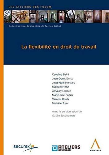 Flexibilite en droit du travail (la): Collectif