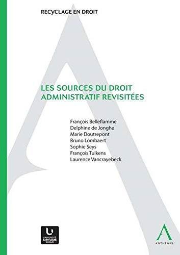 Sources de droit administratif revisitees (les): Collectif