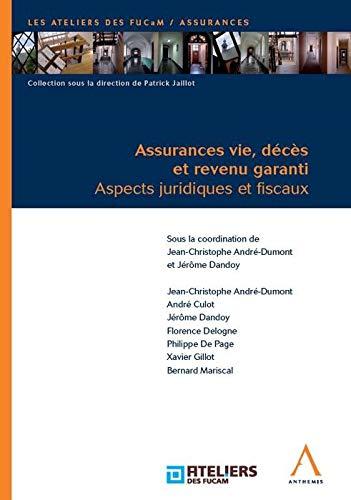 Assurances vie, deces et revenu garanti. aspects juridiques et fiscaux: Collectif