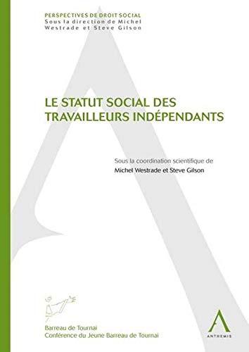 Statut social des travailleurs independants (le): Westrade/Gilson