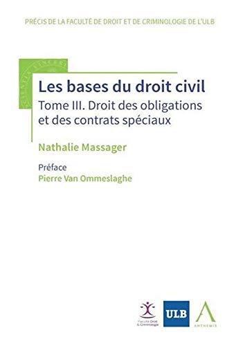 Bases du droit civil t3. droit des obligations et des contrats speciaux (les): Massager/Van Ommesla
