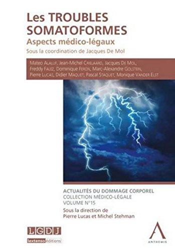 Les troubles somatoformes : aspects médico-légaux: Jacques De Mol