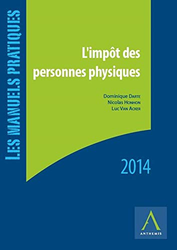 L'impôt des personnes physiques 2014: Darte Dominique