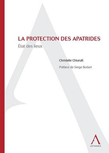 La protection des apatrides. Etat des lieux: Christelle Chiurulli