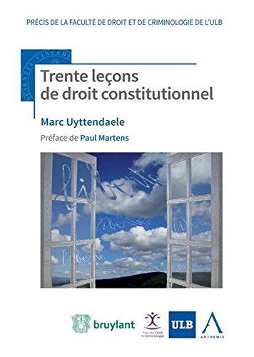 TRENTE LECONS DE DROIT CONSTITUTIONNEL, 2EME ED.: UYTTENDAELE MARC