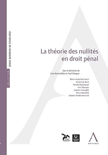 Theorie des Nullites en Droit Penal (la)