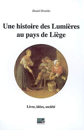 9782874560361: Une histoire des Lumières au pays de Liège : Livre, idées, société