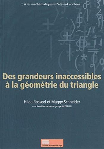 9782874560927: Des grandeurs inaccessibles à la géométrie du triangle