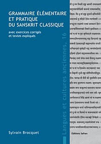 9782874570209: grammaire elementaire et pratique du sanskrit classique, avec exercices corriges et textes expliques