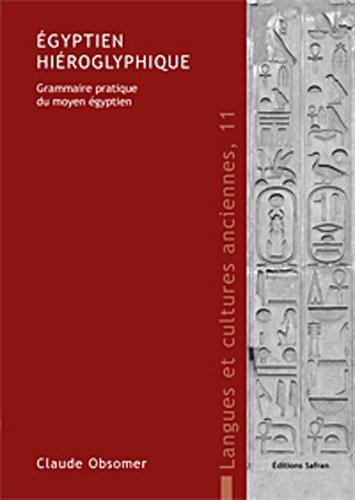 Egyptien hiéroglyphique. : grammaire pratique du Moyen-empire: Claude Obsomer