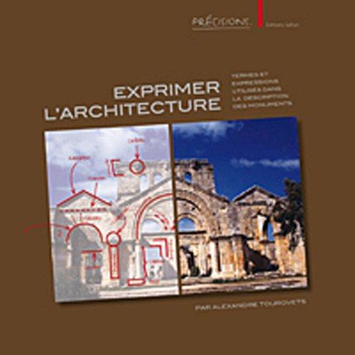 9782874570353: Exprimer l'architecture : Termes et expressions utilis�s dans la description des monuments
