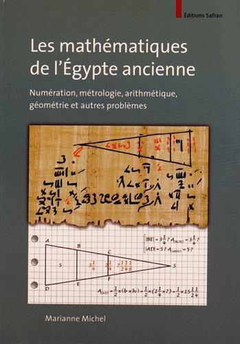9782874570407: Les mathématiques de l'Égypte ancienne. Numération, métrologie, arithmétique, géométrie et autres problèmes