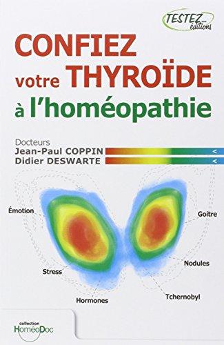 9782874610028: Confiez votre thyroïde à l'homéopathie (French Edition)