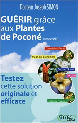 9782874610042: Gu�rir gr�ce aux Plantes de Pocon� (Amazonie)
