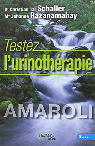 """""""testez l'urinothérapie ; amaroli"""" (9782874610158) by [???]"""