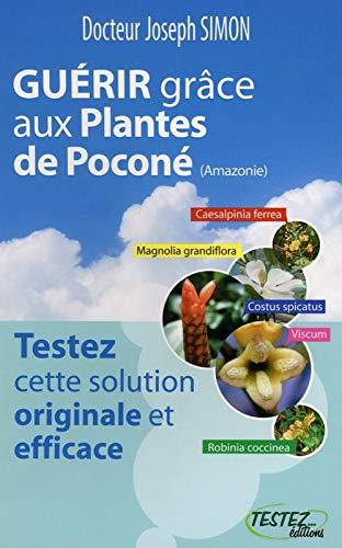 9782874610264: Guérir grâce aux Plantes de Poconé (Amazonie)