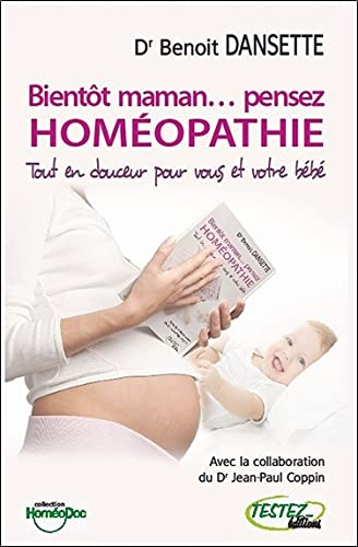 9782874610615: Bientôt maman... pensez homéopathie